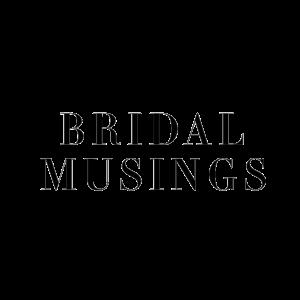 2 Bridal Musings